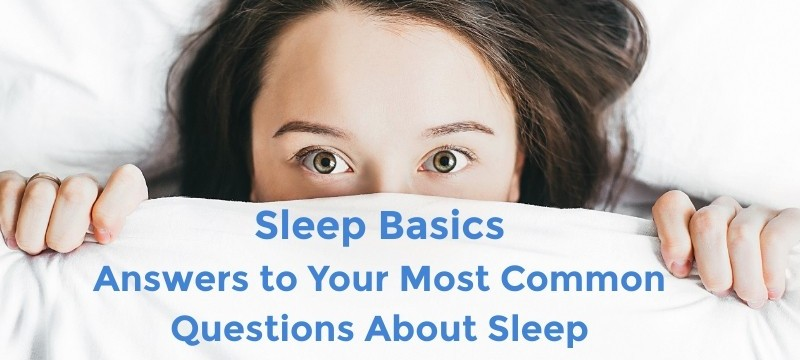photo of person in bed with caption that reads 'sleep basics: answers to your most common questions about sleep'