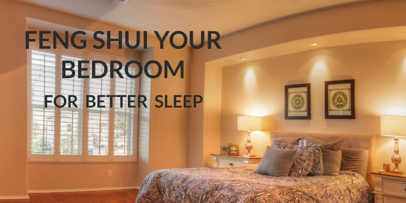Feng Shui your Bedroom for Better Sleep