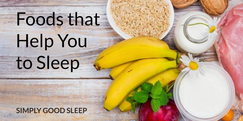 Simple Foods that Help You to Sleep