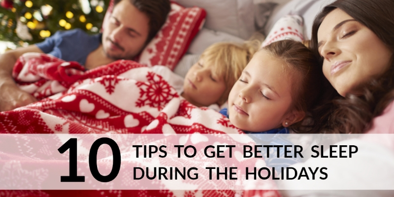 Tips to Get Better Sleep During the Holidays