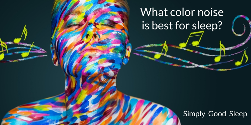 What color noise is best for sleep