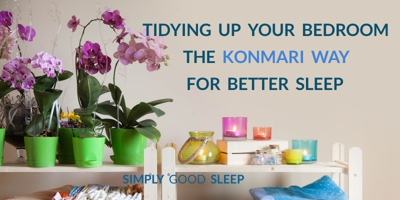 Tidying Up Your Bedroom the KonMarie Way for Better Sleep
