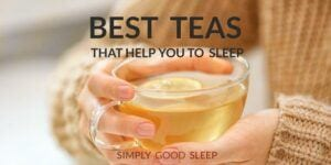 Best Teas that Help You to Sleep