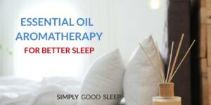 Best Essential Oil for Sleep