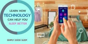 Learn How Technology Can Help You Sleep Better