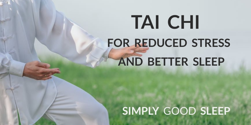 Tai Chi for Reduced Stress and Better Sleep