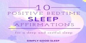 Ten Positive Bedroom Sleep Affirmations - Simply Good Sleep