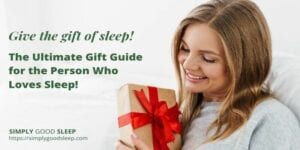 The Ultimate Gift Guide for the Person Who Loves to Sleep - Simply Good Sleep