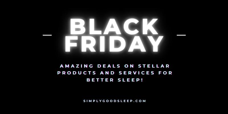 Black Friday Deals - Simply Good Sleep