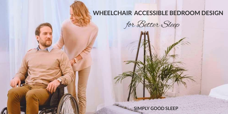 A man in a wheelchair and his wife in a wheelchair accessible bedroom designed for better sleep.