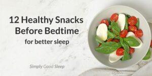 12 Healthy Snacks Before Bedtime for Better Sleep