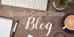 Simply Good Sleep Blog