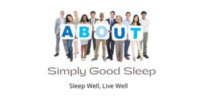 About Simply Good Sleep - Sleep Well, Live Well