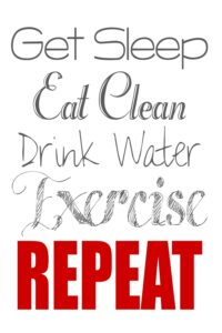Get Sleep Eat Clean Drink Water Exercise Repeat - Simply Good Sleep