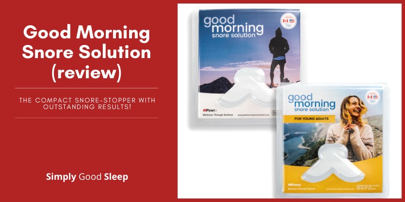 Good Morning Snore Solution Review - Simply Good Sleep