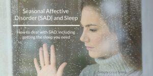 Seasonal Affective Disorder (SAD) and Sleep - Simply Good Sleep
