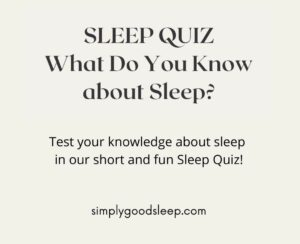 Sleep Quiz 'What Do You Know About Sleep' - Simply Good Sleep