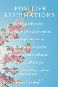 Positive Affirmations or Positive Thoughts Before Bed for Better Sleep - Simply Good Sleep