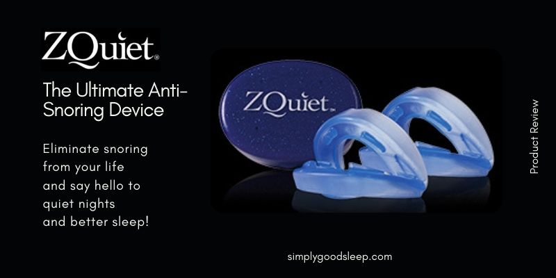 ZQuiet The Ultimate Anti-Snoring Device - Simply Good Sleep
