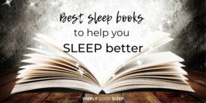 Best Sleep Books to Help You Sleep Better - Simply Good Sleep