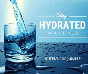 Does Dehydration Affect Sleep - Yes! Drink Water and Stay Hydrated for Better Sleep - Simply Good Sleep